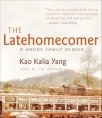 the latehomecomer The latehomecomer: a hmong family memoir by kao kalia yang tells the story of one woman's experience growing up in saint paul with her family after living in thailand.