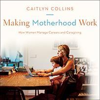 Making Motherhood Work