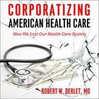 Corporatizing American Health Care