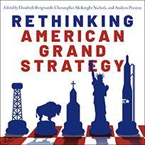 Rethinking American Grand Strategy