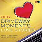 NPR Driveway Moments Love Stories