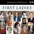 NPR American Chronicles: First Ladies
