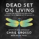 Dead Set on Living
