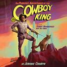 The Perilous Adventures of the Cowboy King