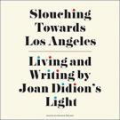 Slouching Towards Los Angeles