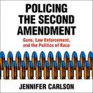 Policing the Second Amendment