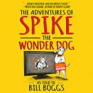 The Adventures of Spike the Wonder Dog