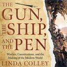 The Gun, the Ship, and the Pen