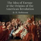 The Idea of Europe and the Origins of the American Revolution