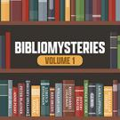 Bibliomysteries Volume 1