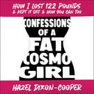 Confessions of a Fat Cosmo Girl