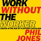 Work Without the Worker