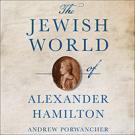 The Jewish World of Alexander Hamilton